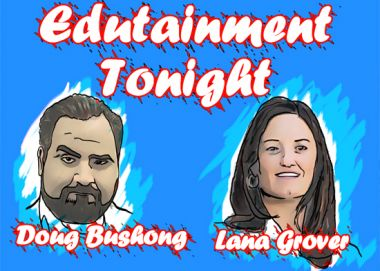 Edutainment Tonight Podcast