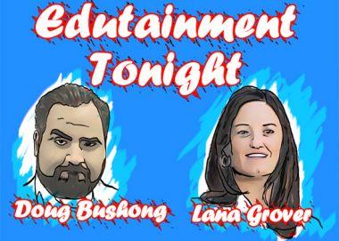 Edutainment Tonight Podcast